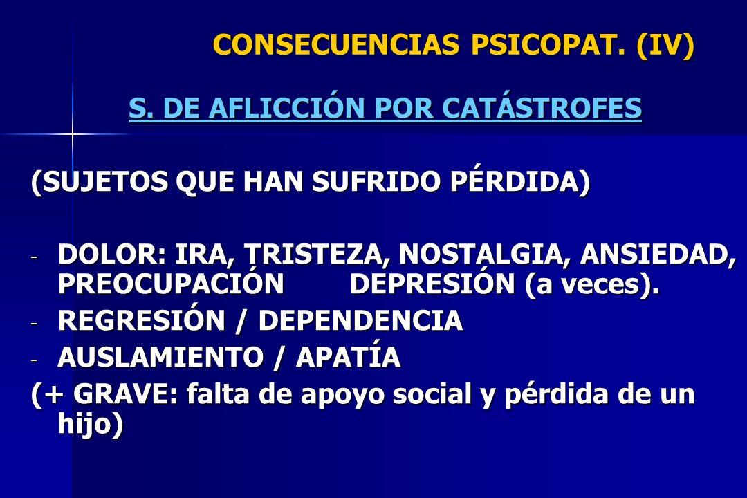 CONSECUENCIAS PSICOPAT. (IV)
