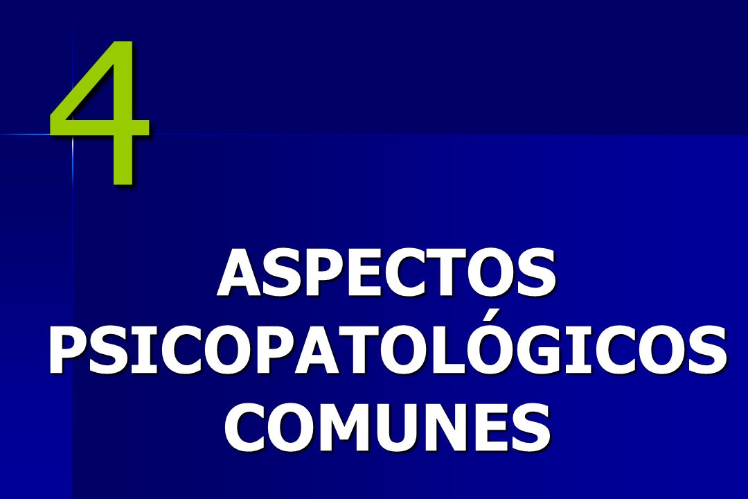 ASPECTOS PSICOPATOLÓGICOS COMUNES