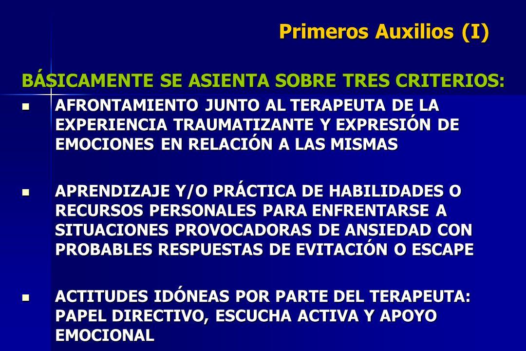 Primeros Auxilios (I) BÁSICAMENTE SE ASIENTA SOBRE TRES CRITERIOS: