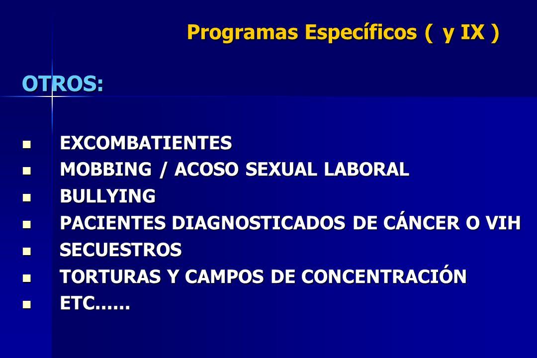 Programas Específicos ( y IX )