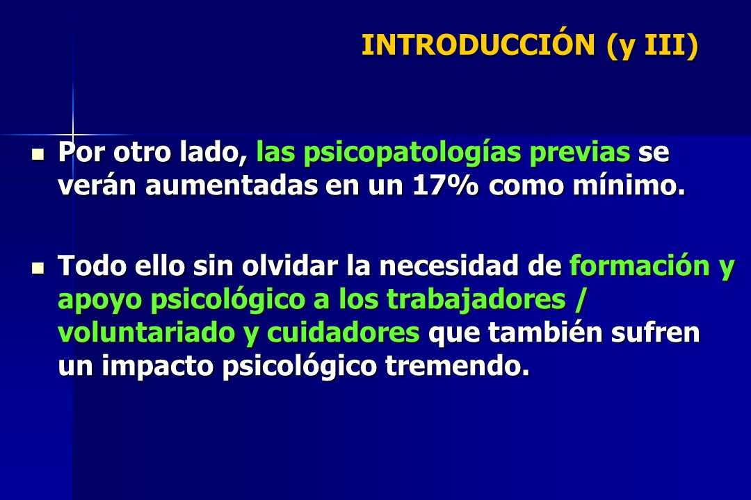 INTRODUCCIÓN (y III) Por otro lado, las psicopatologías previas se verán aumentadas en un 17% como mínimo.
