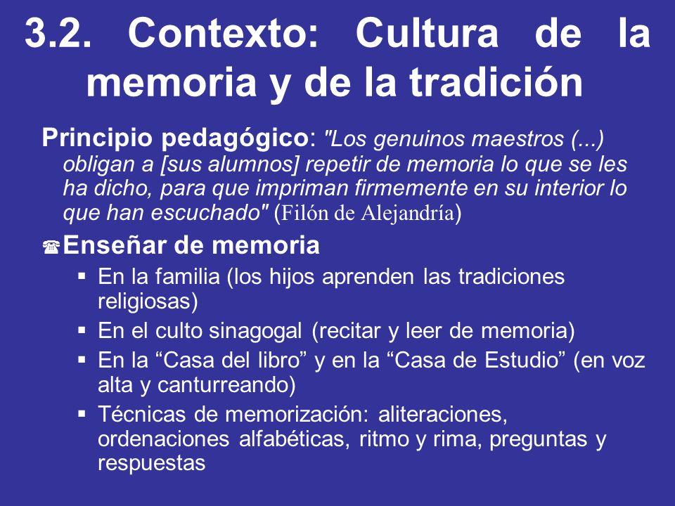 3.2. Contexto: Cultura de la memoria y de la tradición