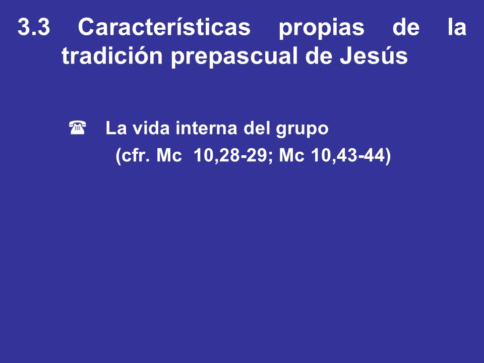 3.3 Características propias de la tradición prepascual de Jesús