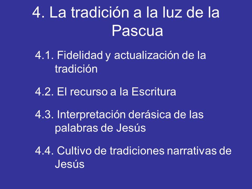 4. La tradición a la luz de la Pascua