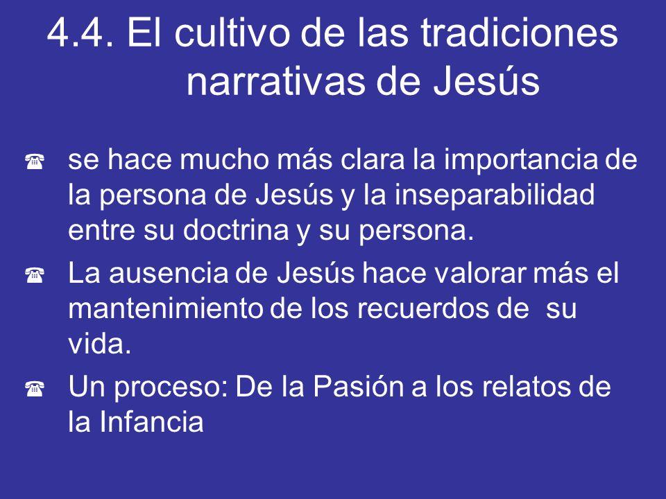 4.4. El cultivo de las tradiciones narrativas de Jesús