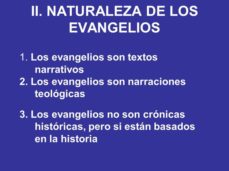 II. NATURALEZA DE LOS EVANGELIOS