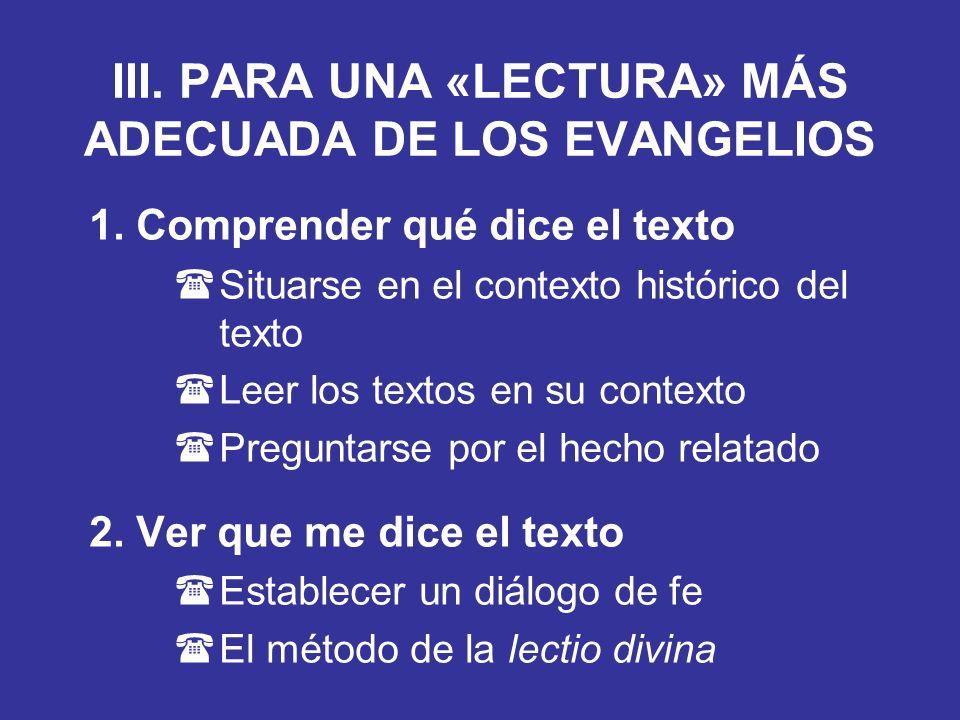 III. PARA UNA «LECTURA» MÁS ADECUADA DE LOS EVANGELIOS