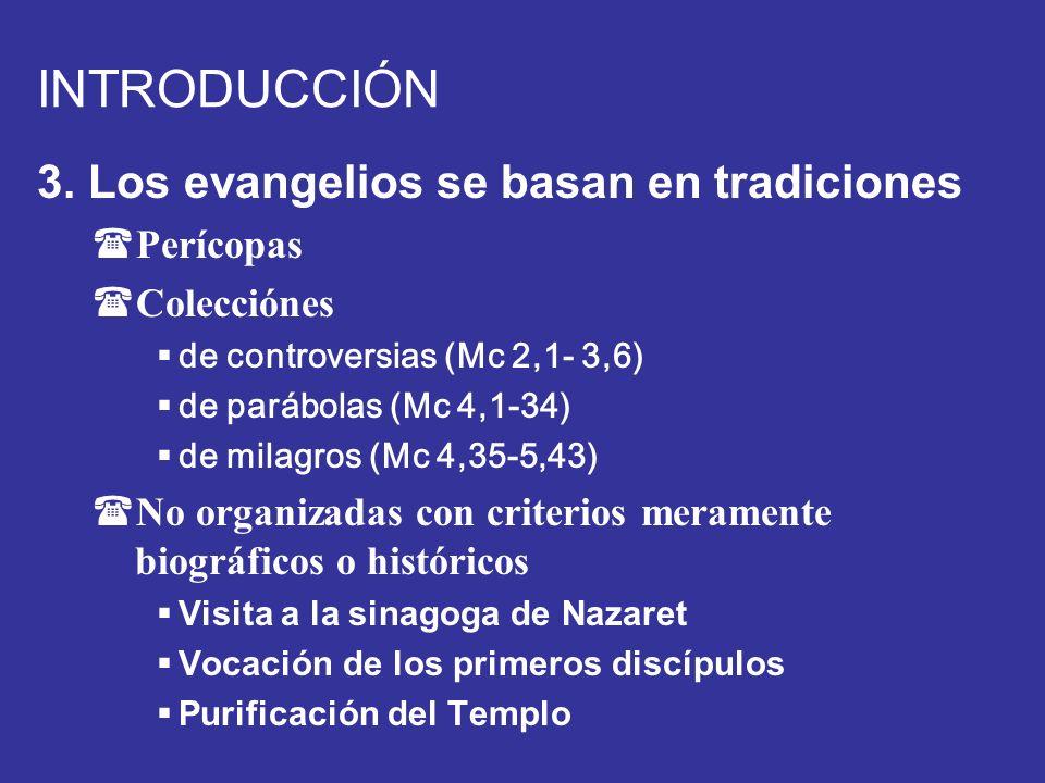 INTRODUCCIÓN 3. Los evangelios se basan en tradiciones Perícopas