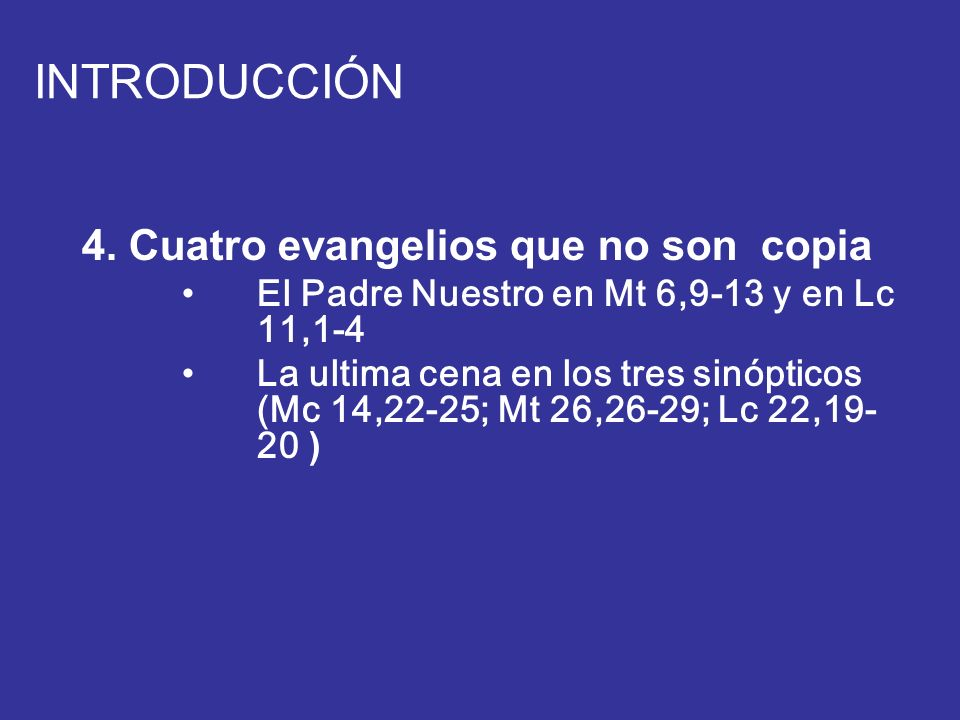 INTRODUCCIÓN 4. Cuatro evangelios que no son copia
