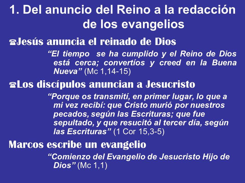 1. Del anuncio del Reino a la redacción de los evangelios