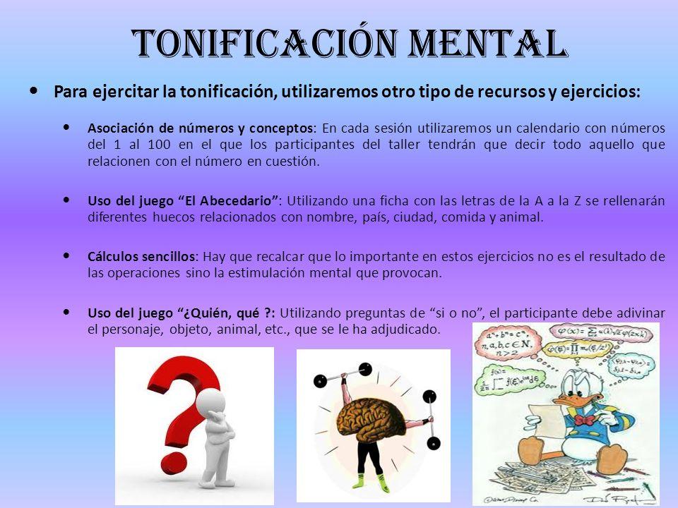 tonificación mental Para ejercitar la tonificación, utilizaremos otro tipo de recursos y ejercicios: