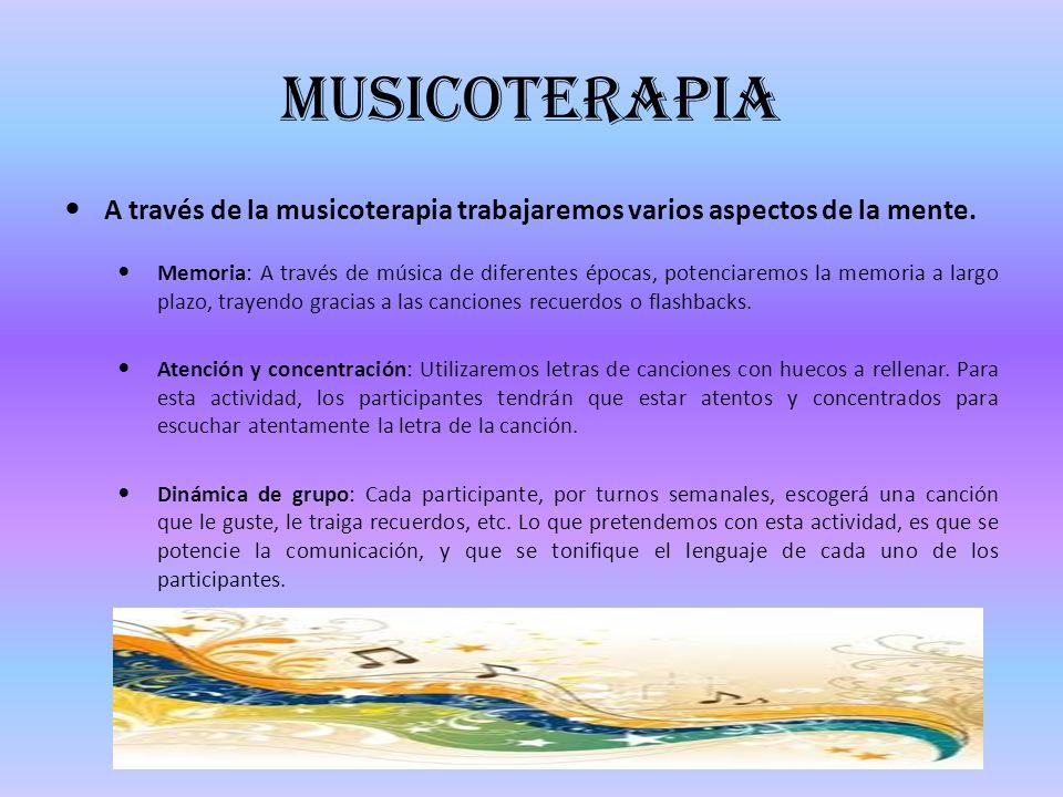 Musicoterapia A través de la musicoterapia trabajaremos varios aspectos de la mente.