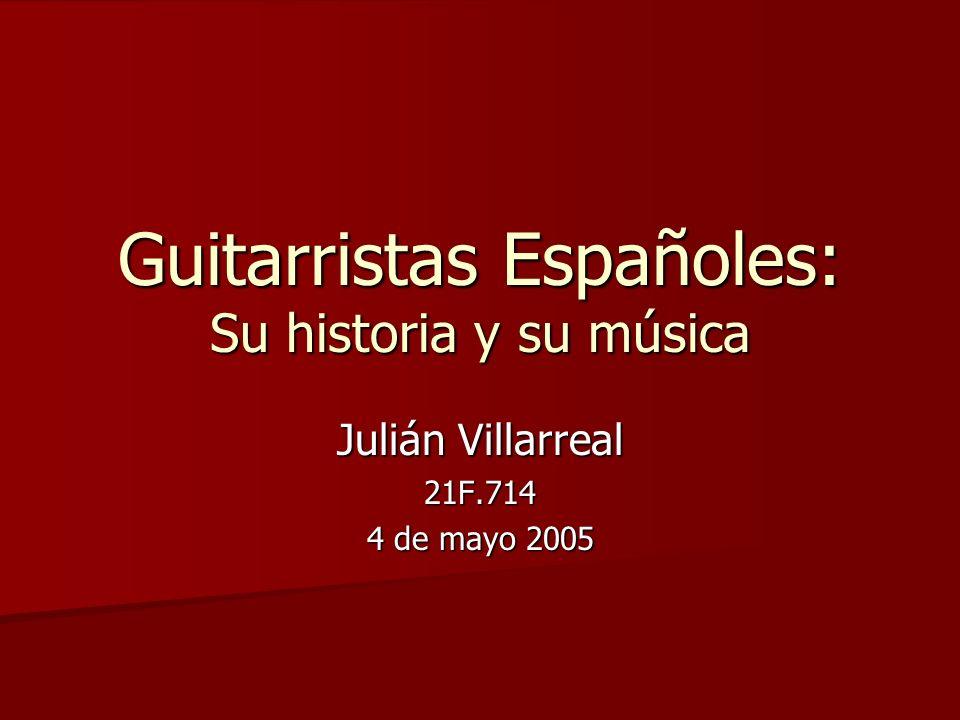 Guitarristas Españoles: Su historia y su música
