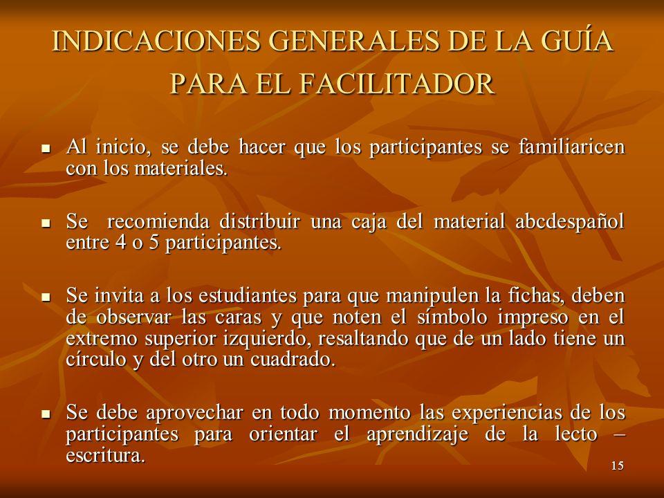 INDICACIONES GENERALES DE LA GUÍA PARA EL FACILITADOR