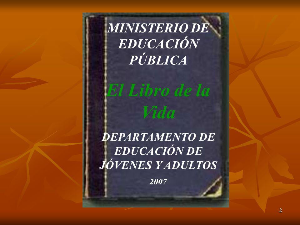 El Libro de la Vida MINISTERIO DE EDUCACIÓN PÚBLICA
