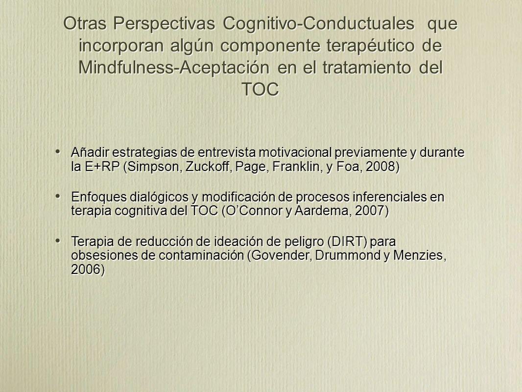 Otras Perspectivas Cognitivo-Conductuales que incorporan algún componente terapéutico de Mindfulness-Aceptación en el tratamiento del TOC