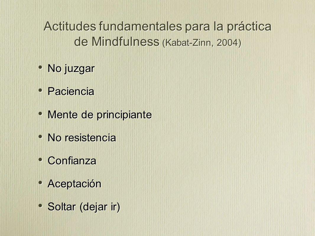 Actitudes fundamentales para la práctica de Mindfulness (Kabat-Zinn, 2004)