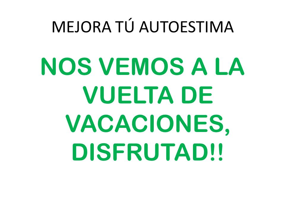 NOS VEMOS A LA VUELTA DE VACACIONES, DISFRUTAD!!
