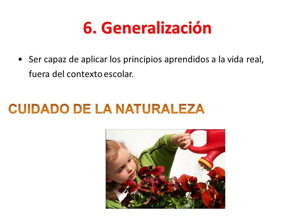 6. Generalización CUIDADO DE LA NATURALEZA