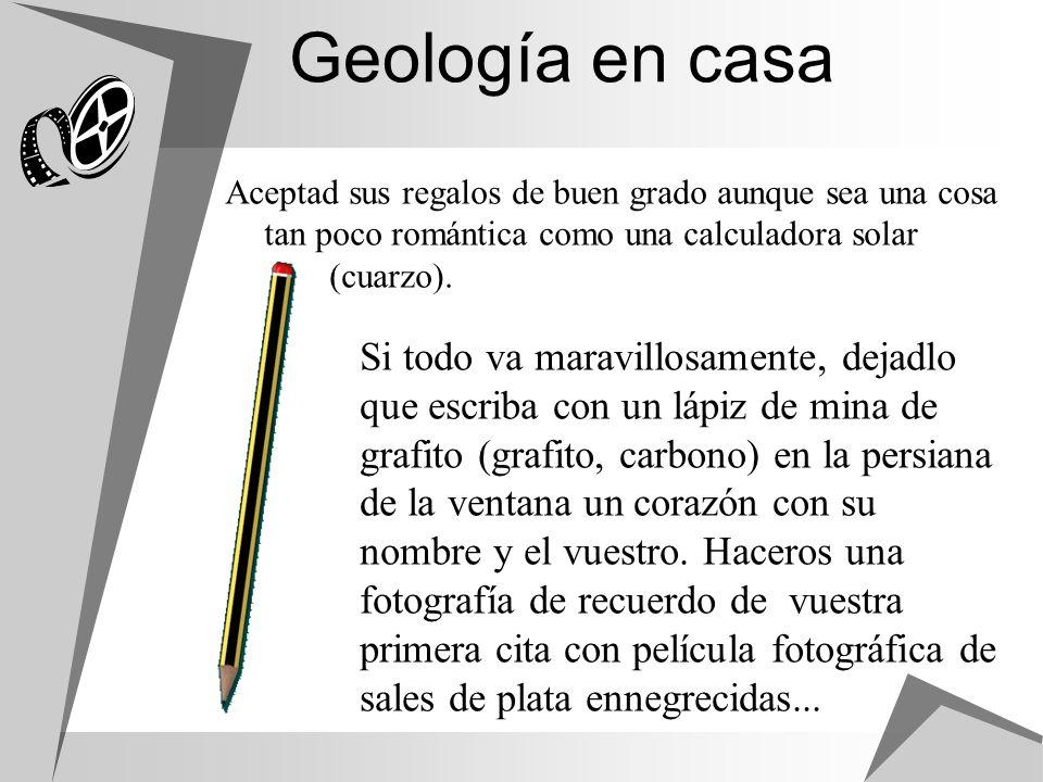 Geología en casa Aceptad sus regalos de buen grado aunque sea una cosa tan poco romántica como una calculadora solar (cuarzo).