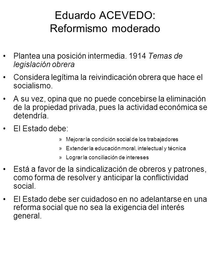 Eduardo ACEVEDO: Reformismo moderado