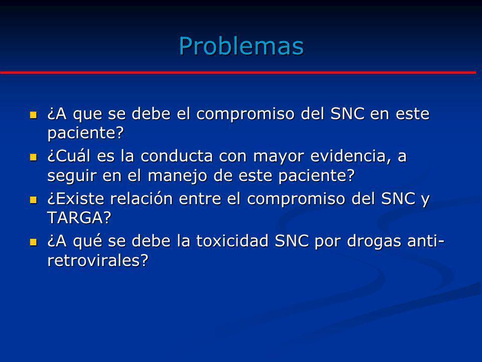 Problemas ¿A que se debe el compromiso del SNC en este paciente