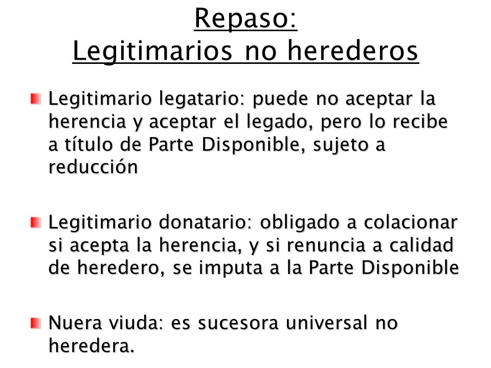 Repaso: Legitimarios no herederos
