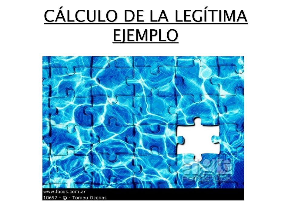 CÁLCULO DE LA LEGÍTIMA EJEMPLO
