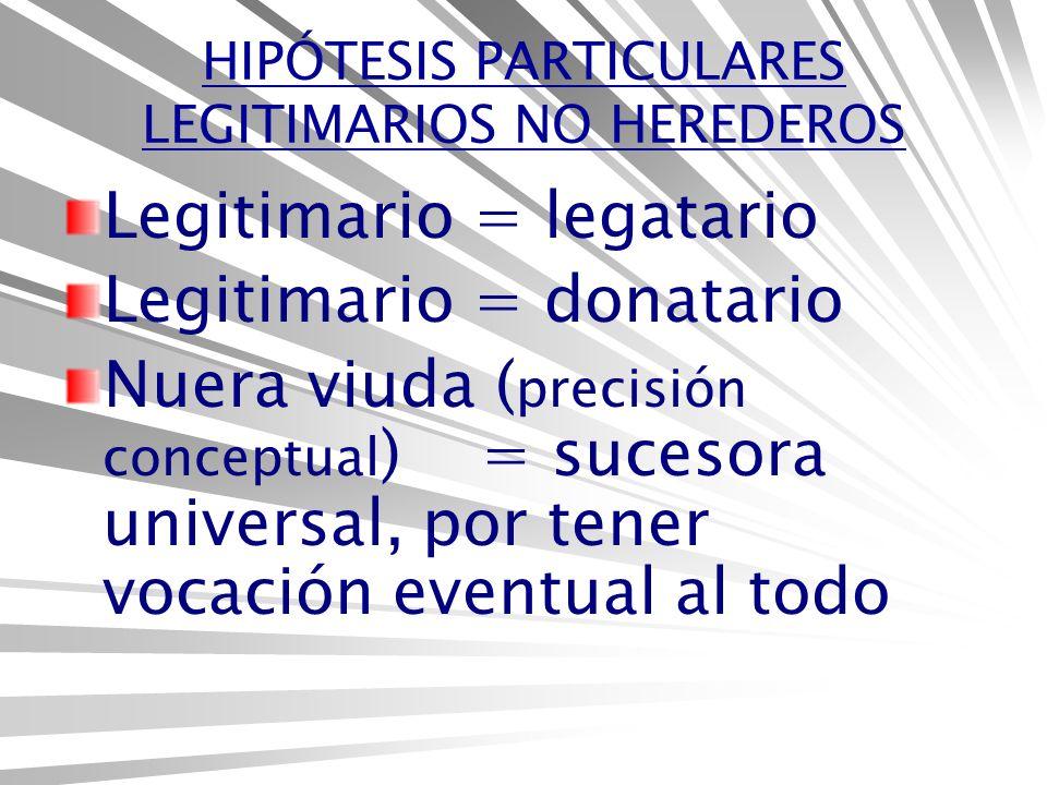 HIPÓTESIS PARTICULARES LEGITIMARIOS NO HEREDEROS