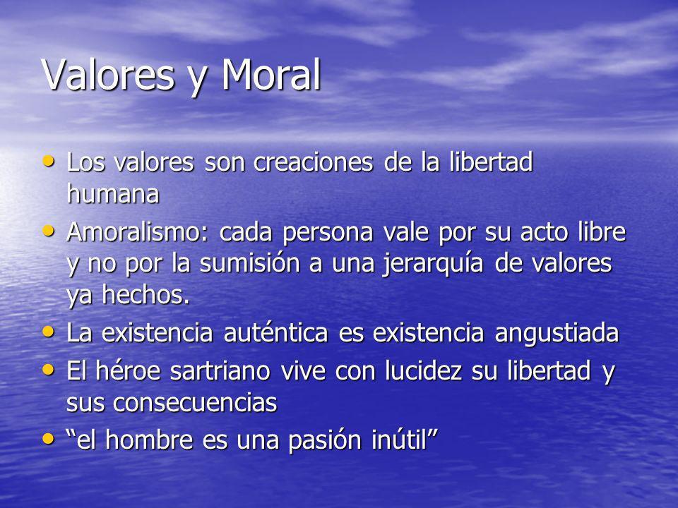 Valores y Moral Los valores son creaciones de la libertad humana