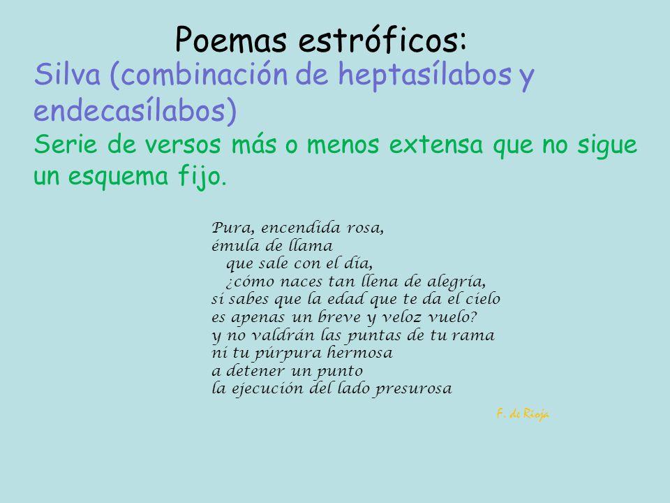 Poemas estróficos: Silva (combinación de heptasílabos y endecasílabos)