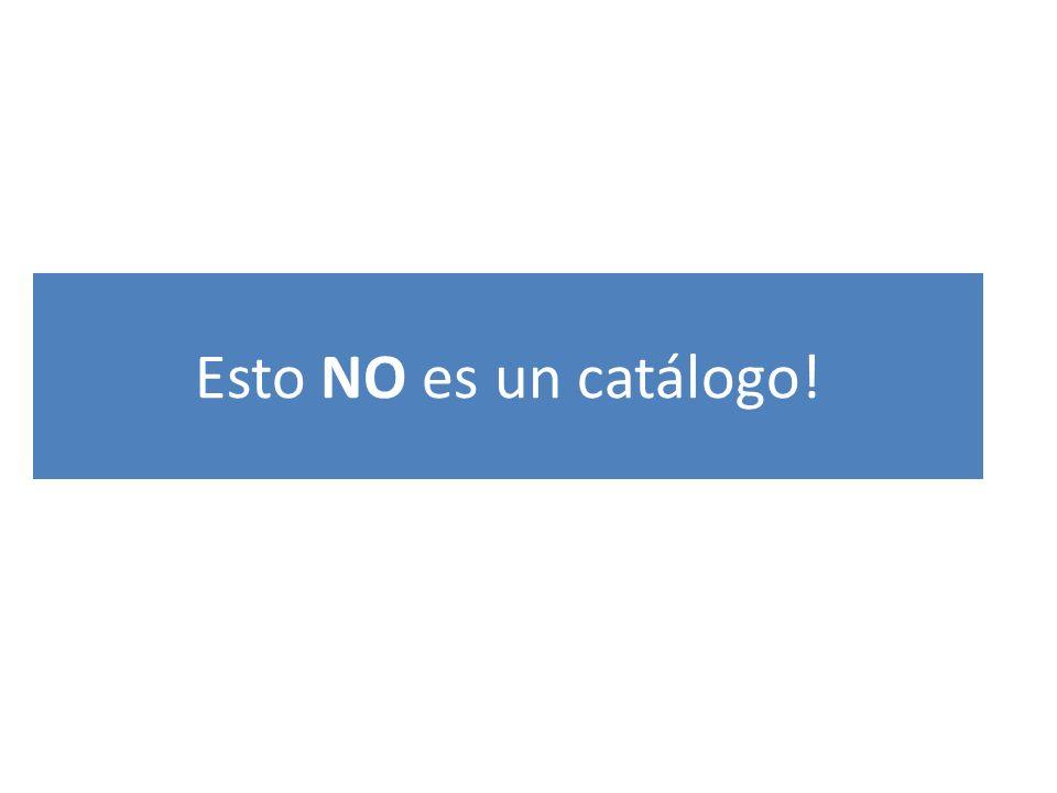Esto NO es un catálogo!