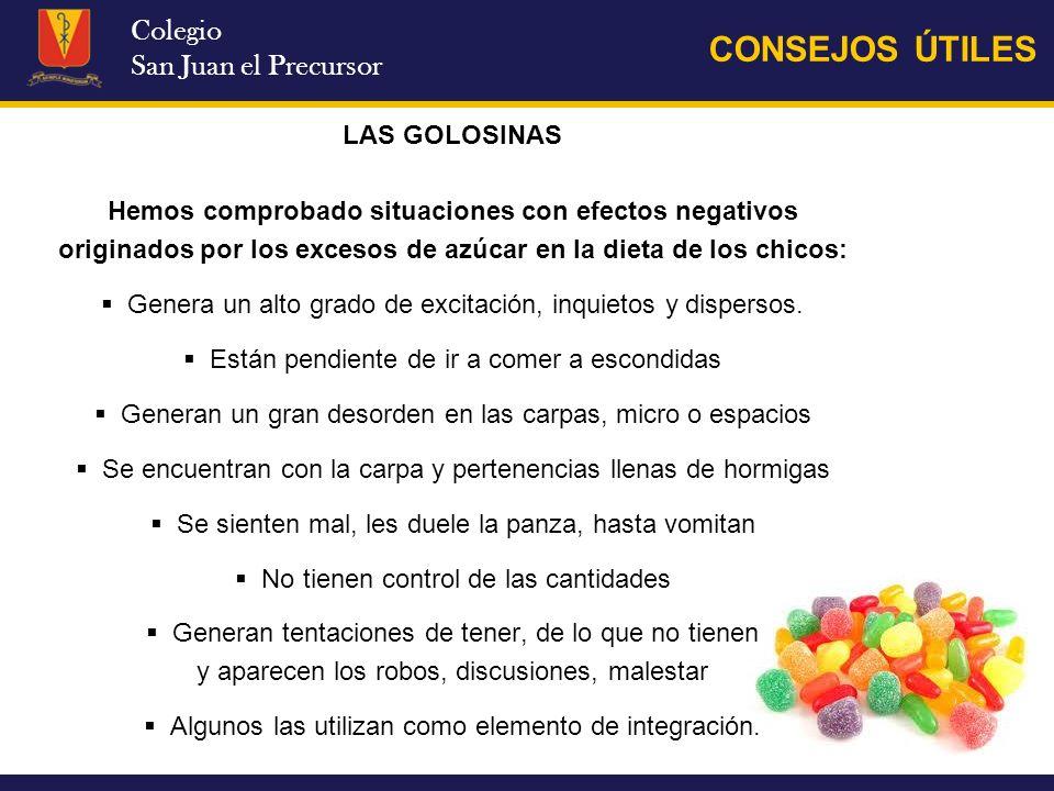 CONSEJOS ÚTILES Colegio San Juan el Precursor LAS GOLOSINAS