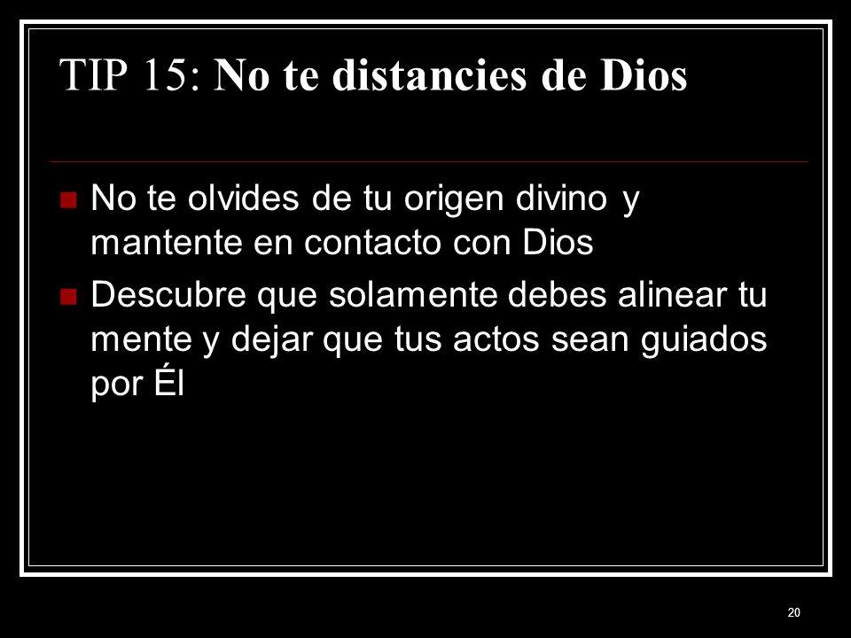 TIP 15: No te distancies de Dios