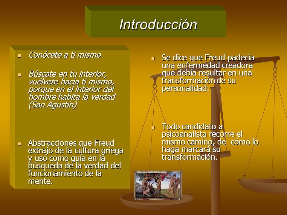 Introducción Se dice que Freud padecía una enfermedad creadora que debía resultar en una transformación de su personalidad.