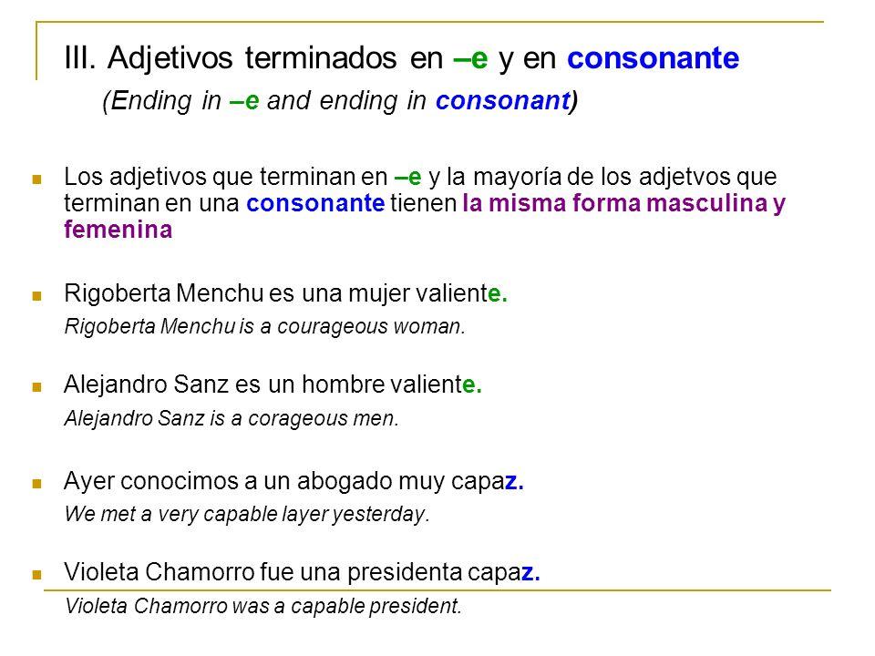 III. Adjetivos terminados en –e y en consonante