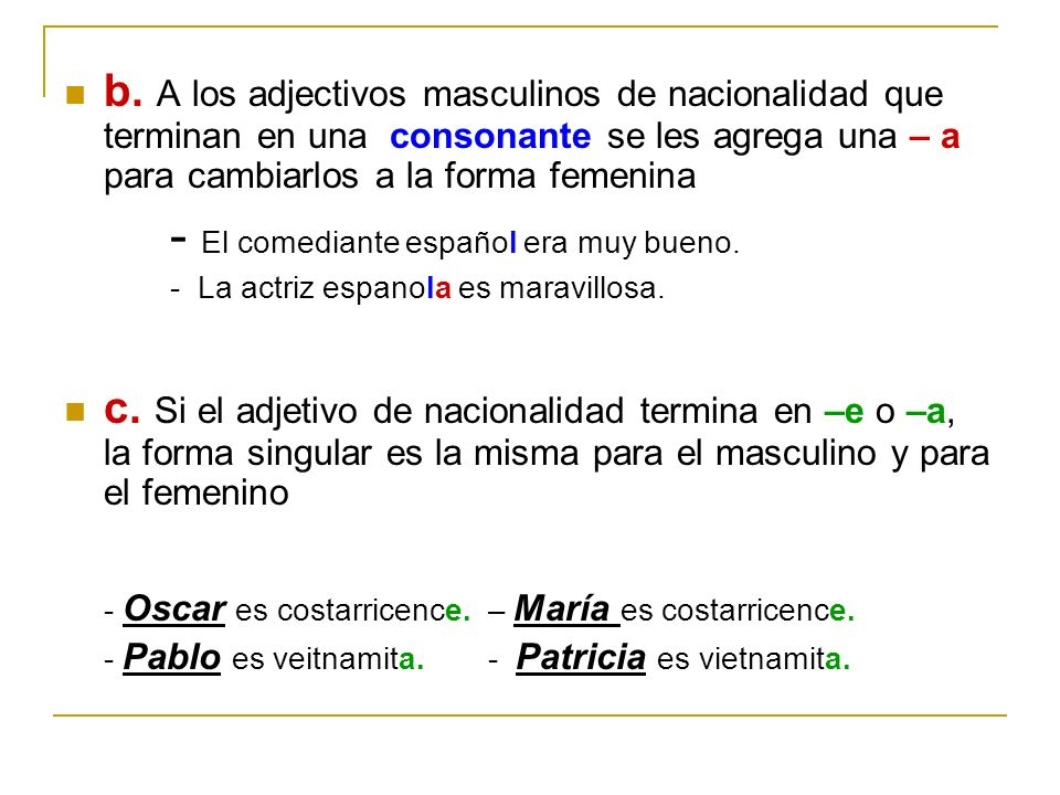- El comediante español era muy bueno.