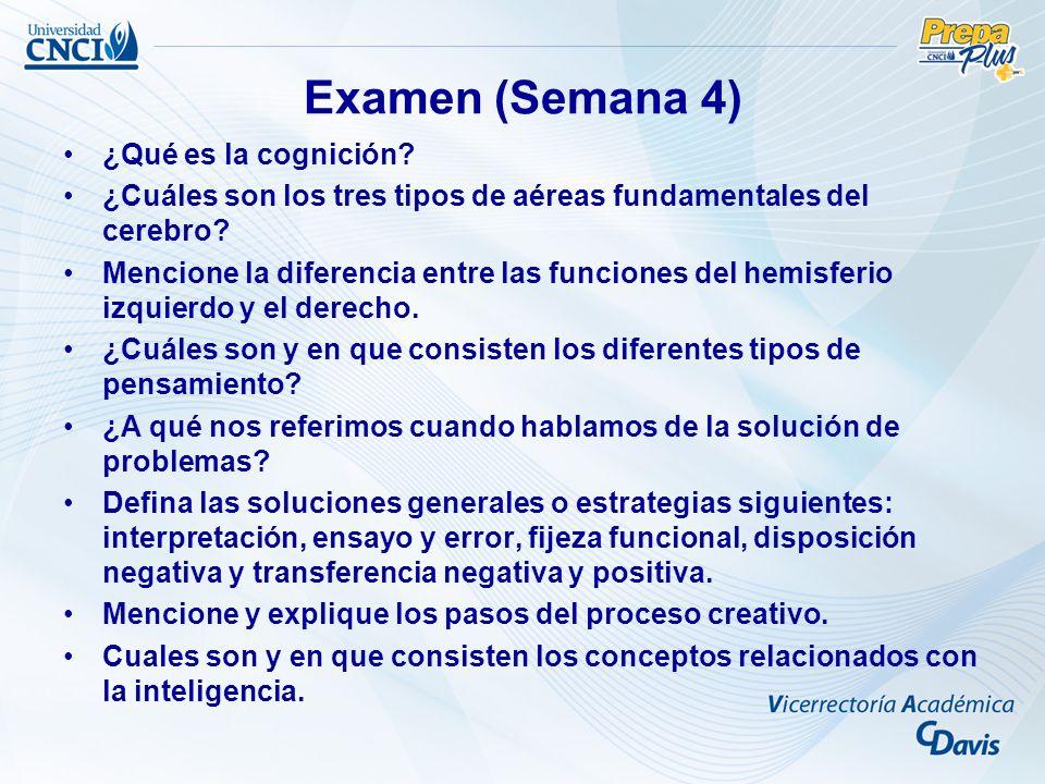 Examen (Semana 4) ¿Qué es la cognición