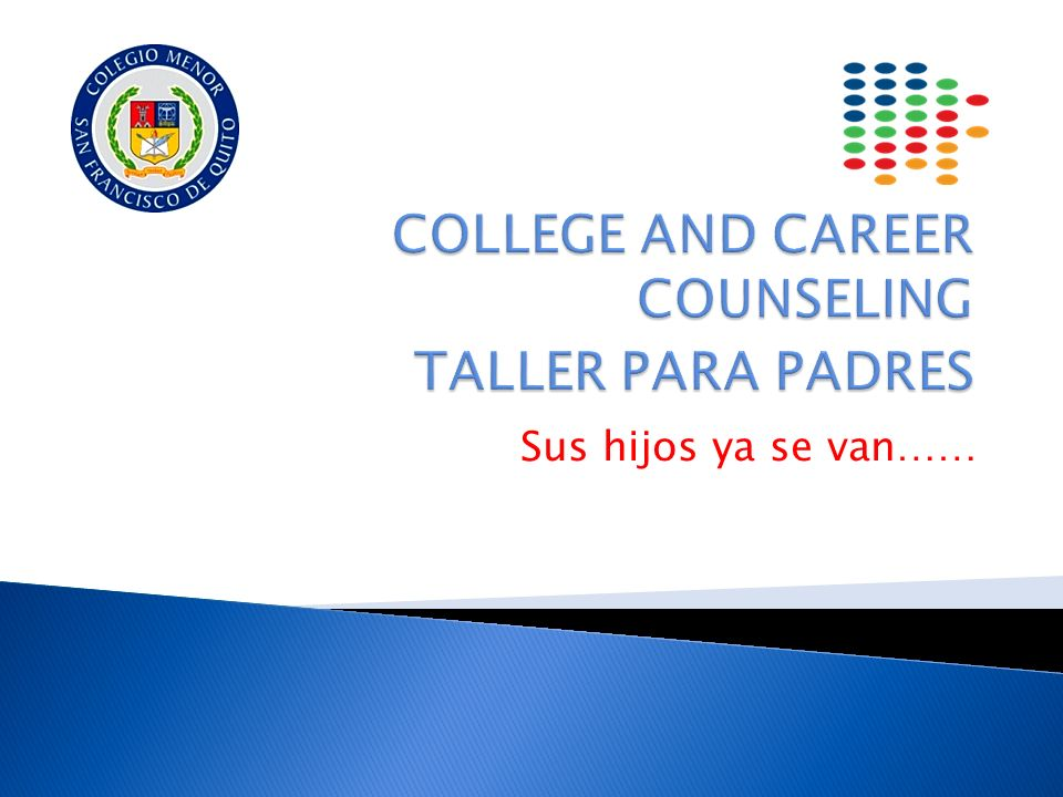 COLLEGE AND CAREER COUNSELING TALLER PARA PADRES
