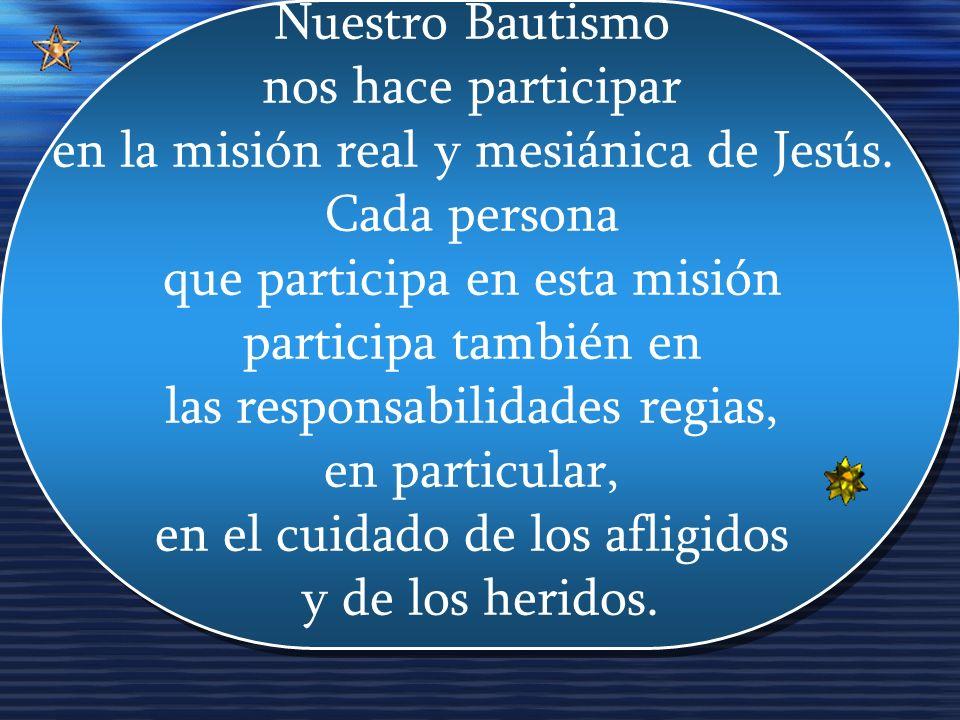 en la misión real y mesiánica de Jesús. Cada persona