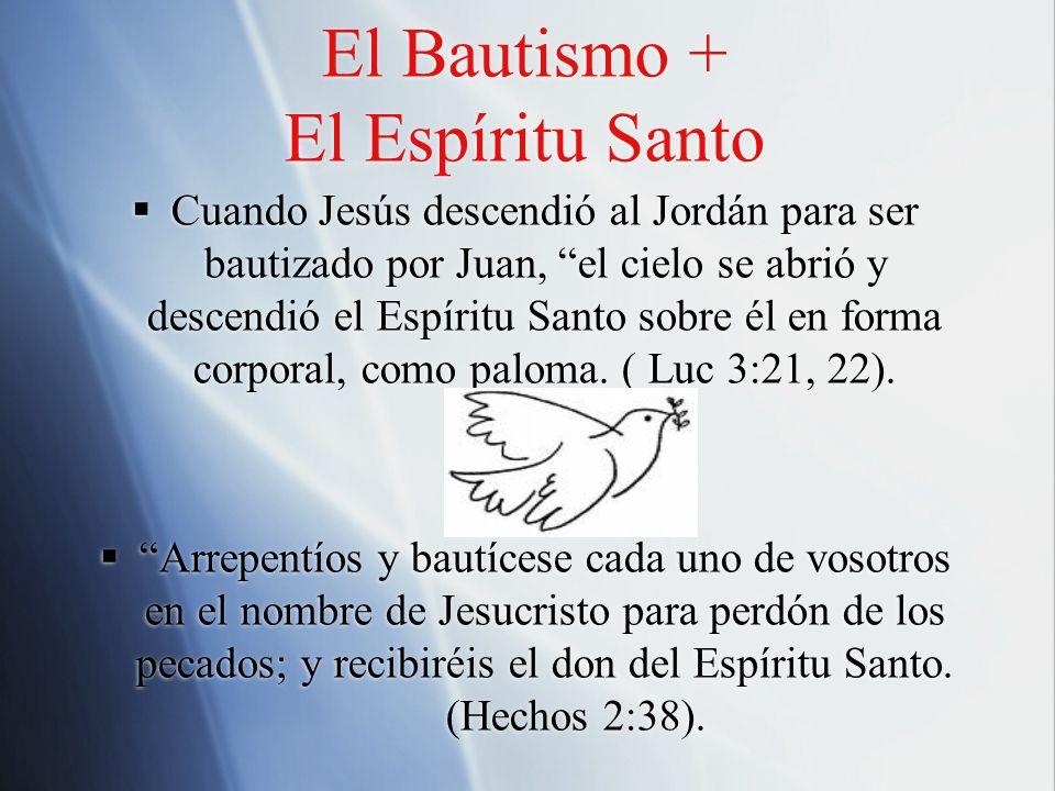 El Bautismo + El Espíritu Santo
