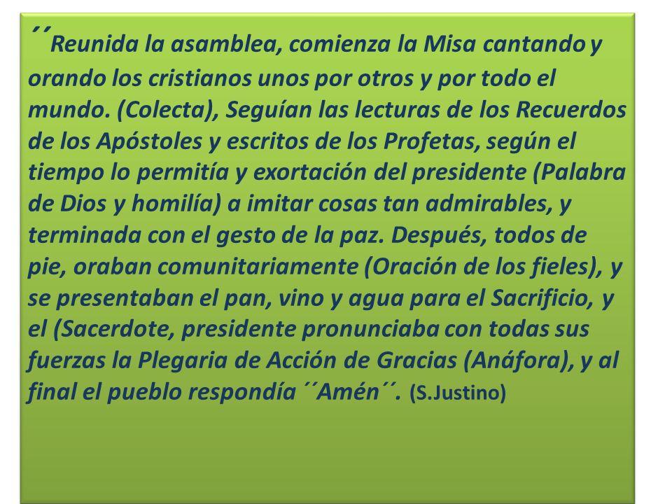 ´´Reunida la asamblea, comienza la Misa cantando y orando los cristianos unos por otros y por todo el mundo.