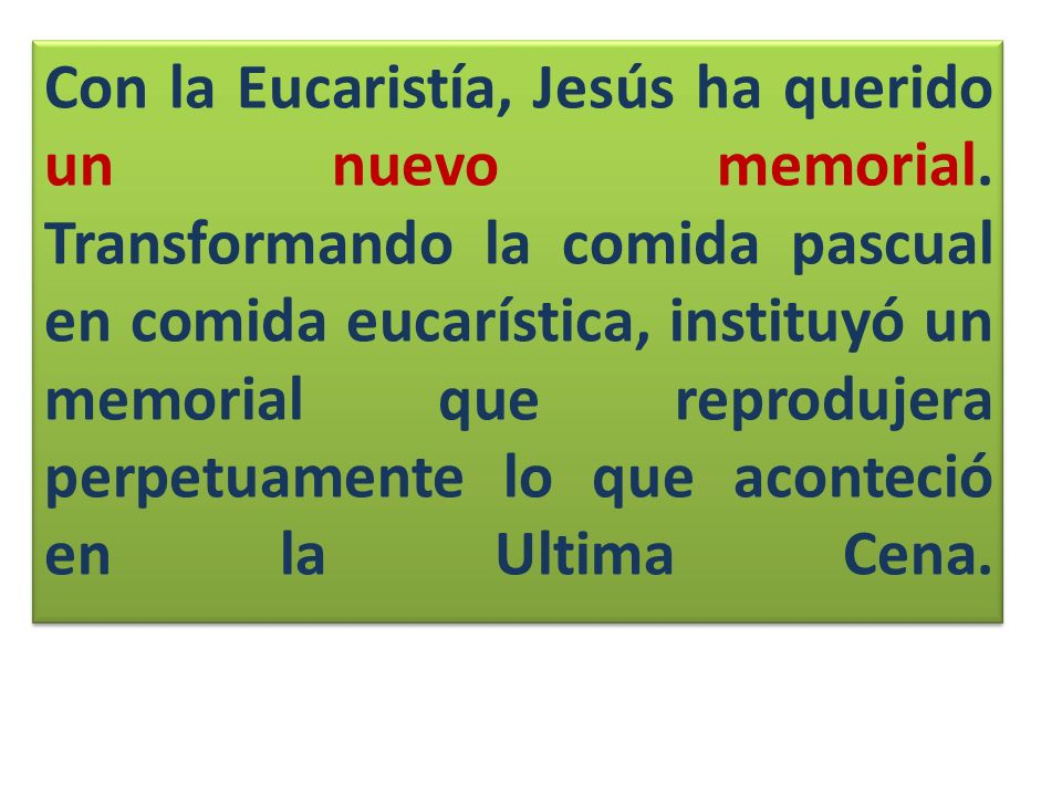 Con la Eucaristía, Jesús ha querido un nuevo memorial