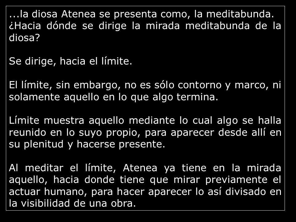 ...la diosa Atenea se presenta como, la meditabunda.