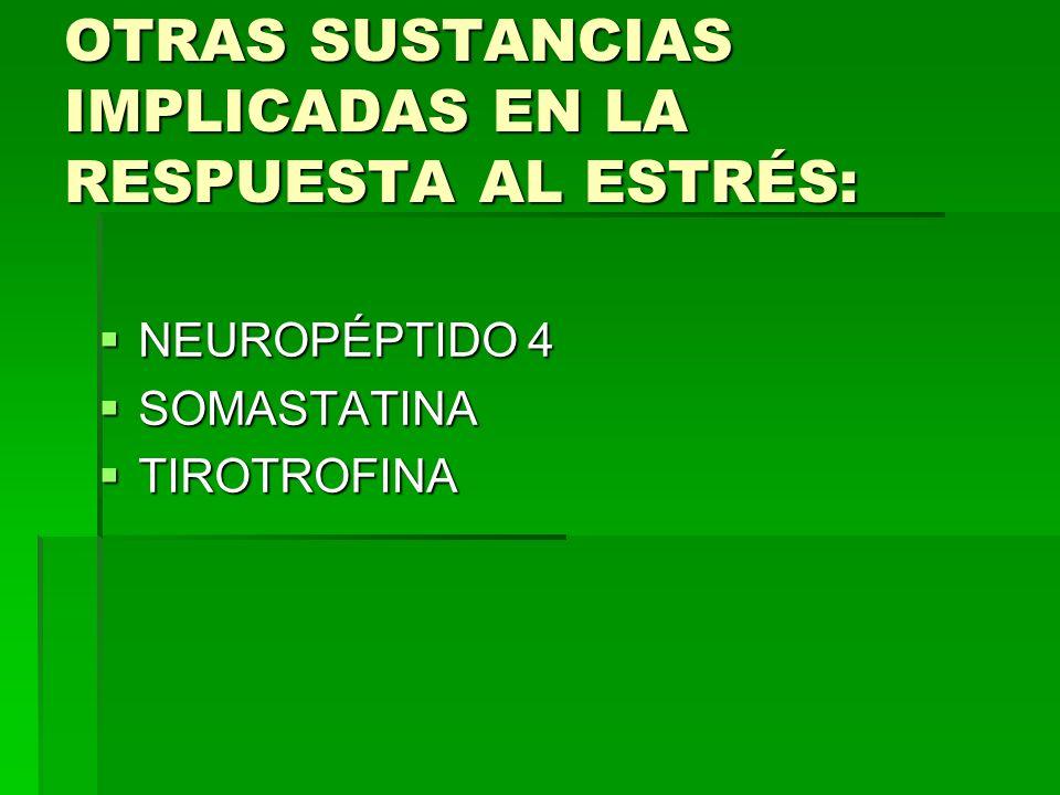 OTRAS SUSTANCIAS IMPLICADAS EN LA RESPUESTA AL ESTRÉS: