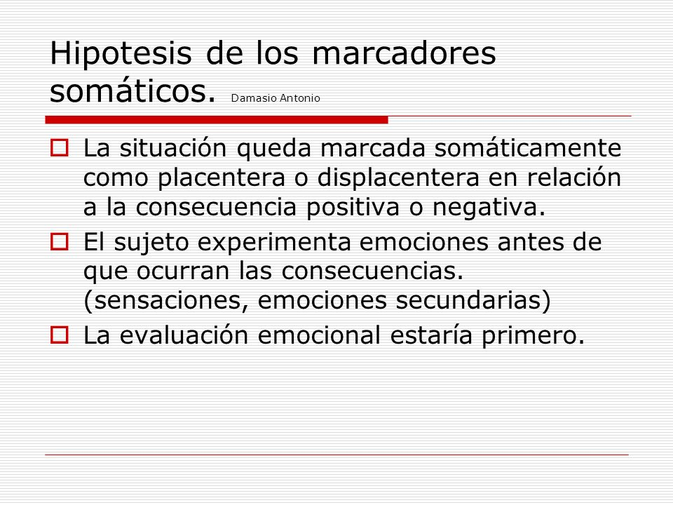 Hipotesis de los marcadores somáticos. Damasio Antonio