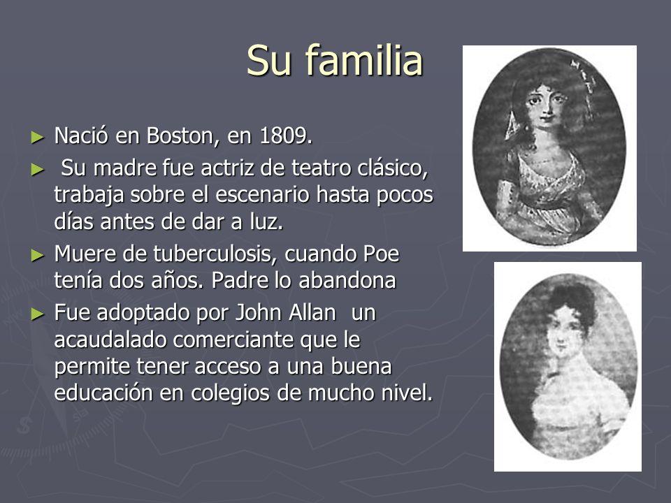 Su familia Nació en Boston, en 1809.
