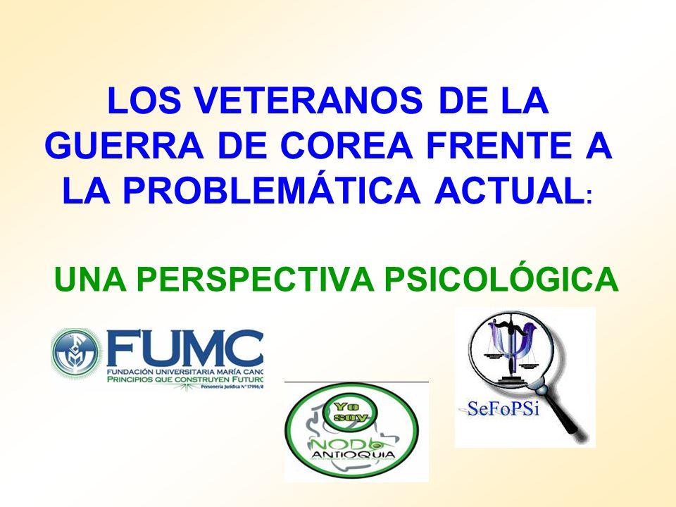 LOS VETERANOS DE LA GUERRA DE COREA FRENTE A LA PROBLEMÁTICA ACTUAL: