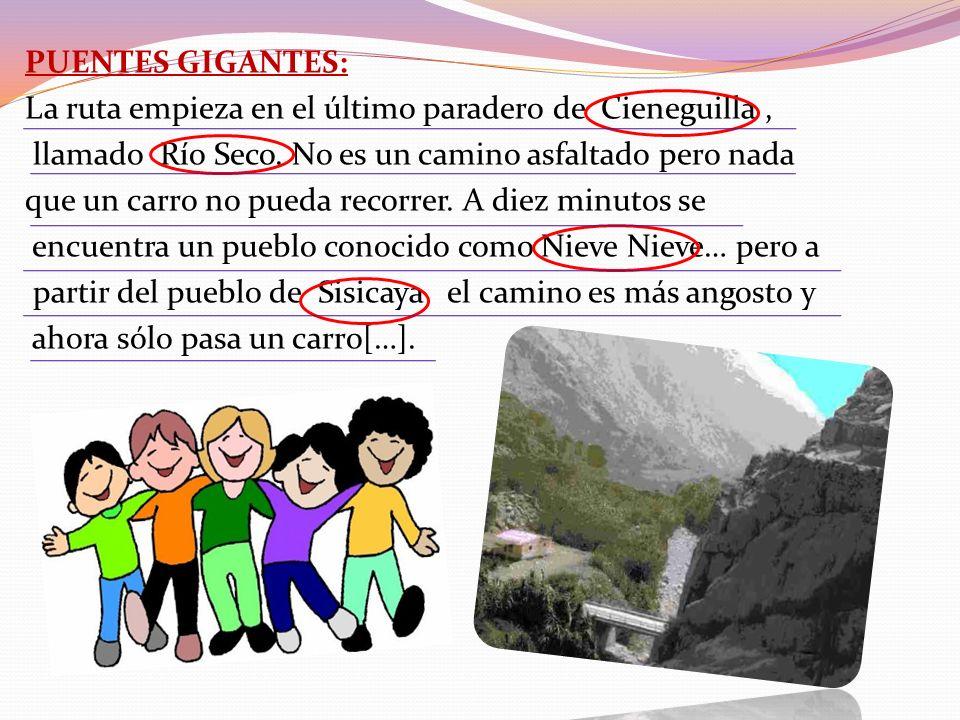 PUENTES GIGANTES: La ruta empieza en el último paradero de Cieneguilla , llamado Río Seco.