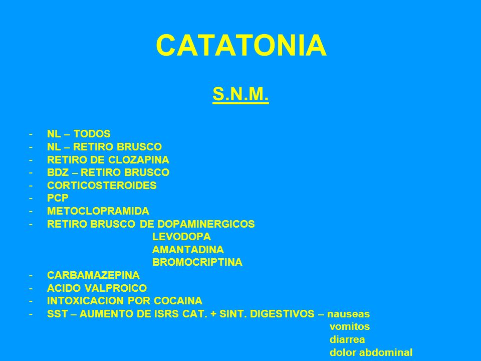 CATATONIA S.N.M. NL – TODOS NL – RETIRO BRUSCO RETIRO DE CLOZAPINA